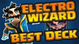 The BEST ELECTRO WIZARD DECK! - CLASH ROYALE