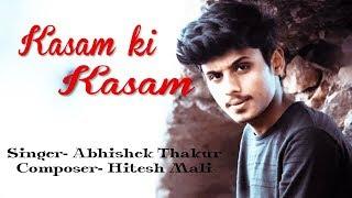 Kasam Ki Kasam Song //unplugged// Abhishek Thakur