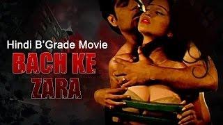 Hot B'Grade Movie (HD)- Bach Ke Zara - Uncensored Hot Hindi Movie - HD 1080p