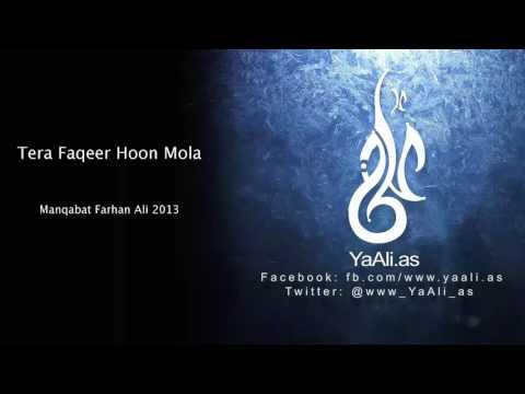 Tera Faqeer Hoon Mola Manqabat Farhan Ali 2013 YaAli.as