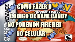 Código de rare candy no celular.(pokemon fire red)