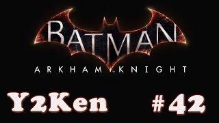 TAKING BACK THE STREETS | Batman: Arkham Knight Playthrough - Episode 42