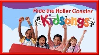 Kidsongs: Ride the Roller Coaster pt. 3 | Best Children's Song Collection | Kids Videos |Sing Along