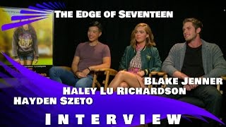 THE EDGE OF SEVENTEEN - Hayden Szeto, Haley Lu Richardson and Blake Jenner interview