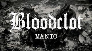 "Bloodclot ""Manic"" (OFFICIAL)"