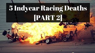 5 Indycar Racing Deaths [ PART 2 ]