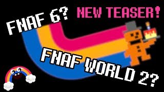 FNAF 6 or FNAF World 2? (NEW SCOTT CAWTHON TEASER!)
