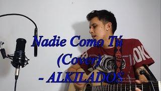 Nadie Como Tú (Silbamos) Cover - ALKILADOS