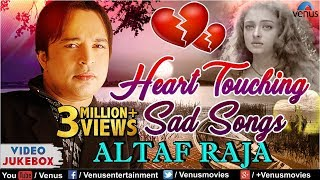 Heart Touching Sad Songs - Altaf Raja | Bollywood Hindi Sad Songs | JUKEBOX - Sentimental Hits