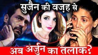 Arjun Rampal and Mehr Jessia Heading Towards Divorce