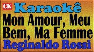 Mon Amour, Meu Bem, Ma Femme Reginaldo Rossi Karaoke