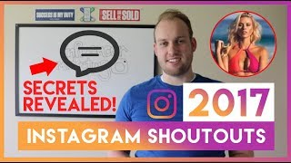 [NEW 2017] Instagram Shoutout Secrets Revealed! How to Get Shoutouts WITHOUT Contacting Influencers!