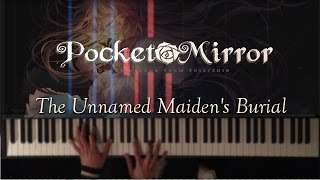 Pocket Mirror Soundtrack: The Unnamed Maiden's Burial [Piano Cover]