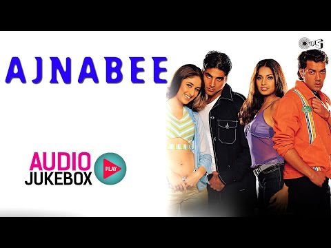 Ajnabee Jukebox - Full Album Songs   Akshay Kumar, Kareena Kapoor, Bipsha Basu, Bobby Deol