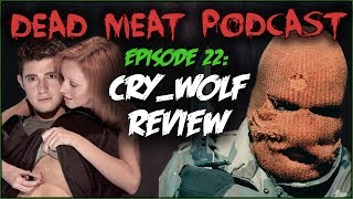 Cry_Wolf (Dead Meat Podcast #22)