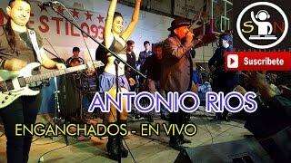 ANTONIO RIOS - ENGANCHADOS EN VIVO (GRANDES EXITOS)