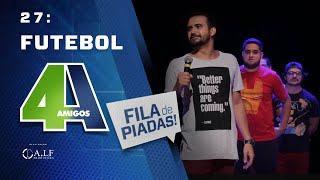 FUTEBOL - FILA DE PIADAS - #27