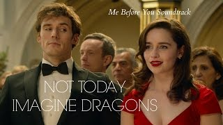 Not Today - Imagine Dragons (lyrics) Me Before You Soundtrack