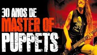 30 ANOS DE MASTER OF PUPPETS - METALLICA