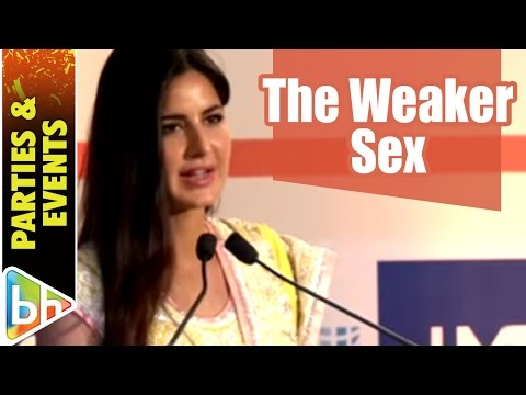 Xxx Mp4 We Are NOT The Weaker Sex By Any Stretch Of Imagination Katrina Kaif 3gp Sex
