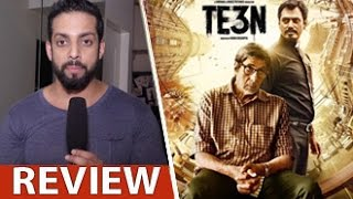 TE3N Review by Salil Acharya | Amitabh Bachchan, Vidya Balan, Nawazuddin | Full Movie Rating