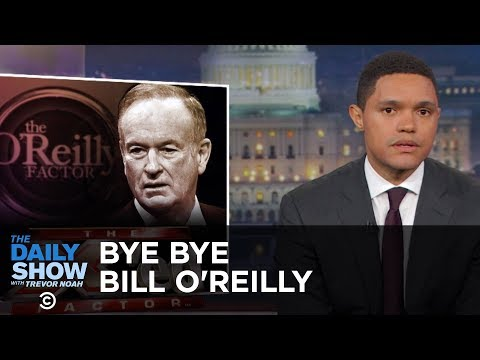 Bill O Reilly Gets the Boot The Daily Show