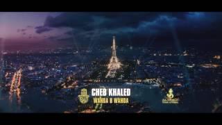 Cheb Khaled 2017 - Wahda Be Wahda | وحده بوحده | Video Clip