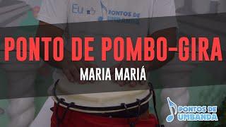 Ponto de Pombo-Gira - Maria mariá