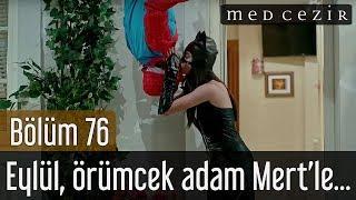 Medcezir 76.Bölüm | Eylül, örümcek adam Mert