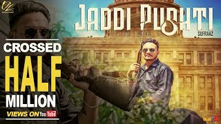 Jaddi Pushti - Full Video Song 2017 | Sufraaz | New Punjabi Songs 2017 | Leinster Productions