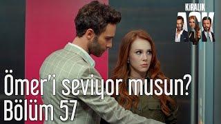 Kiralık Aşk 57. Bölüm - Ömer'i Seviyor musun?