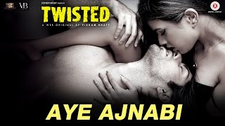 Aye Ajnabi | Twisted | Nia Sharma & Namit Khanna | Shilpa Surroch | Harish Sagane