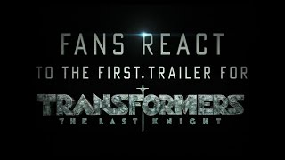 Transformers: The Last Knight - Trailer Fan Reactions