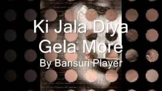 Ki Jala Diya Gela Morey on the Bansuri