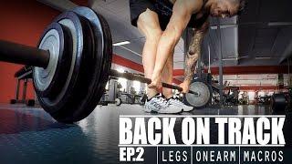 BACK ON TRACK - EP.02   One Arm Strength   Explaining Macros