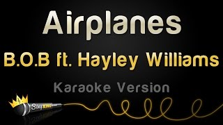 B.o.B ft. Hayley Williams - Airplanes (Karaoke Version)