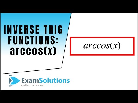 Inverse Trig. Functions : arccos(x) : ExamSolutions