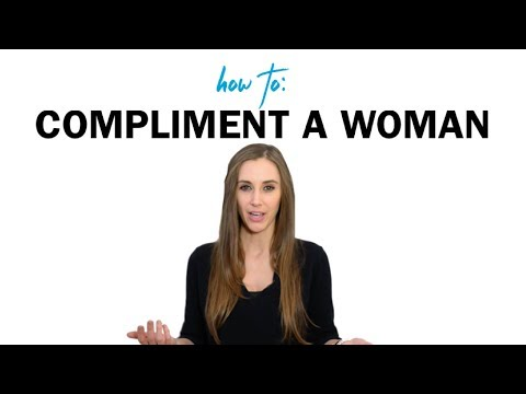 How To: Compliment a Woman