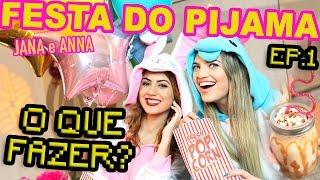 FESTA DO PIJAMA DE ARROMBA - ft. JanaMakeup