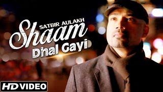 Shaam Dhal Gayi - Satbir Aulakh Feat. Band Pulse - Full Video - New Hindi Songs 2015