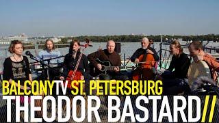 THEODOR BASTARD - BUDEM JHIT' (BalconyTV)
