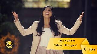 Jozyanne - Meu Milagre - Clipe Oficial