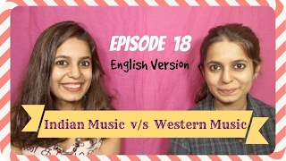 Ep18: Indian Music v/s Western Music