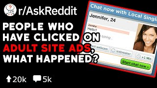People Who Have Clicked On Adult Site Ads, What Happened? (Reddit Stories r/AskReddit)