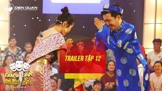 Thách thức danh hài 3 | trailer tập 12: Trường Giang bất ngờ được thí sinh chọn làm chú rể