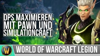 [WoW] DPS Maximieren [Pawn & Simulationcraft Guide]