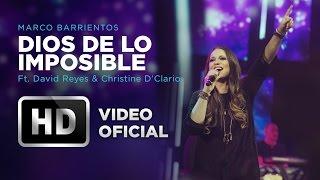 Dios De Lo Imposible - Marco Barrientos (Ft. David Reyes & Christine D