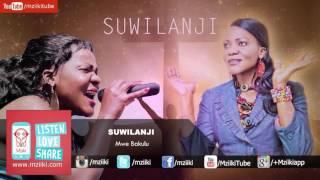 Mwe Bakulu | Suwilanji | Official Audio