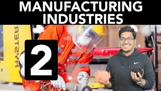 Geography: Manufacturing Industries (Part 2)