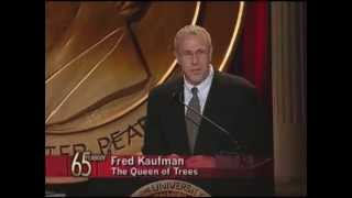 Fred Kaufman - The Queen of Trees - 2005 Peabody Award Acceptance Speech